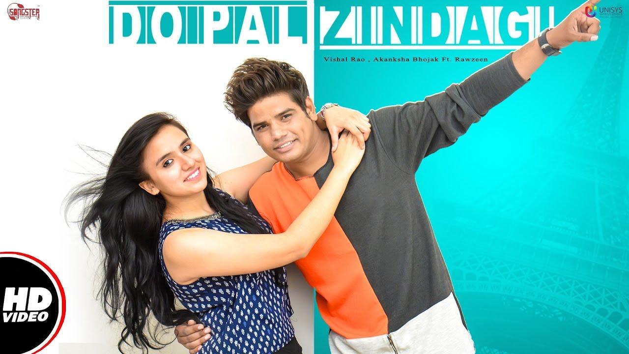Do Pal Zindagi Full Video Vishal Rao Akanksha Bhojak Ft Rawzeen New Hindi Songs 2016 Youtube Please post more that you like. do pal zindagi full video vishal rao akanksha bhojak ft rawzeen new hindi songs 2016