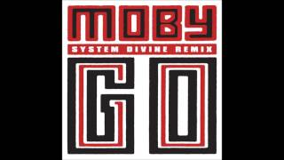 Moby - Go (System Divine Remix)