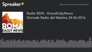 Giornale Radio del Mattino 24-06-2016