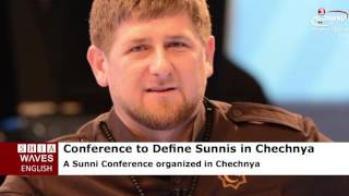 Conference to define Sunnis in Chechnya excludes Salafists raises anger in Saudi Arabia.2016/09/03
