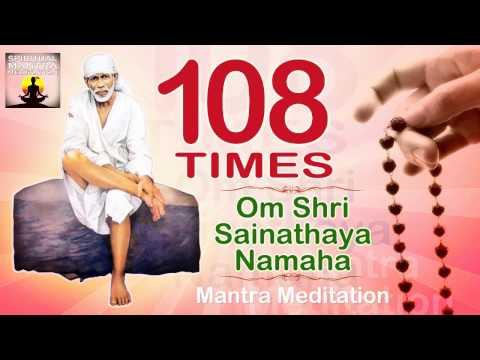 OM SHREE SAI NATHAYA NAMAH  108 Chanting   Sabka Malik Ek - Allah Malik  Mantra