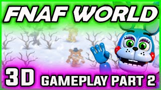 FNAF World 3D Gameplay Part 2 | NEW CHARACTERS | FNAF World Walkthrough Part 2