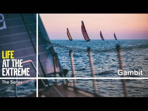 Life at the Extreme - Ep. 38 - 'Gambit' | Volvo Ocean Race 2014-15