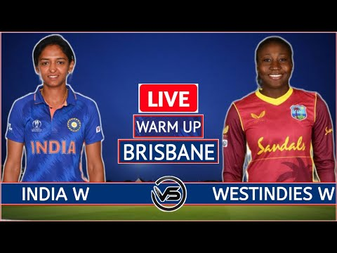 IND W Vs WI W Live 🔴 Womens T20 World Cup Warm Up Match Live