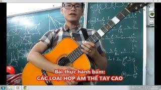 [Học guitar] Bài 7 Cách bấm hợp âm tất cả thế tay