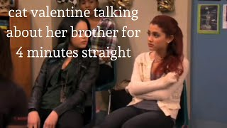 cat valentine talking about her brother for 4 minutes straight