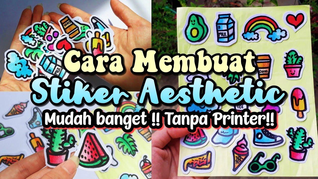 Cara Membuat Stiker Aesthetic Tanpa Printer Indonesia 2020 Youtube