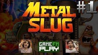 [GameFM Play] Metal Slug #1: Heavy Machine Gun!