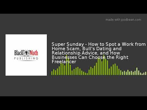 Super Sunday - How to Spot a Work from Home Scam, Bull's Dating and Relationship Advice, and How Bus
