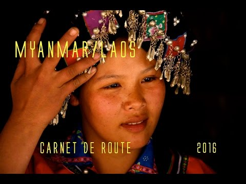MYANMAR / LAOS carnet de route, Voyage, documentaire, (travel & documentary) french version