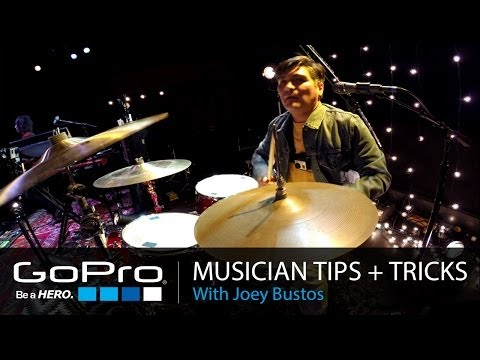 GoPro Musician Tips and Tricks: Drumming with Joey Bustos (Ep 9)