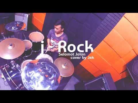 J Rocks Selamat jalan Cover drum by jek