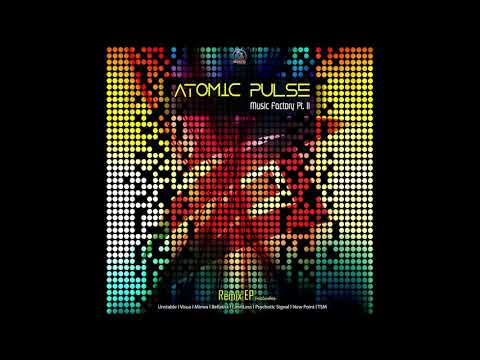 Atomic Pulse - Music Factory Part 2 |Full Remixes EP