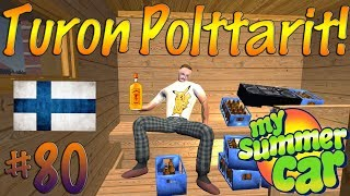 My Summer Car #80 | TURON POLTTARIT!
