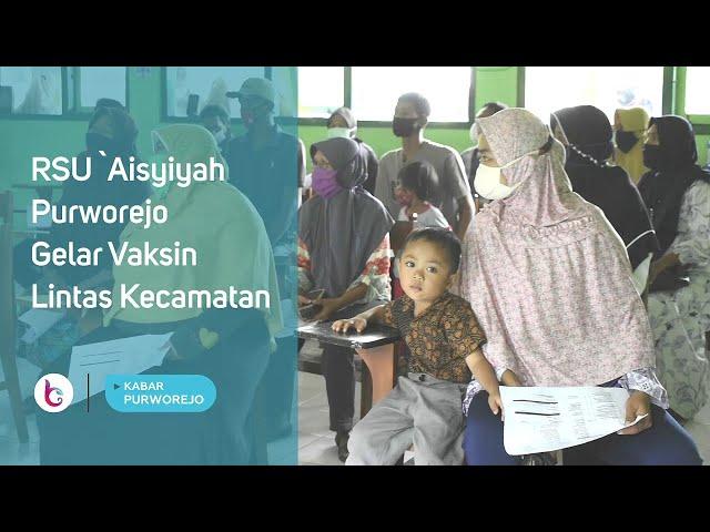 RSU `Aisyiyah Purworejo Gelar Vaksin Lintas Kecamatan