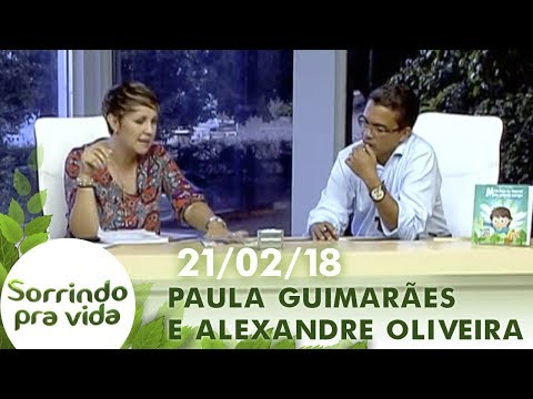 Sorrindo Pra Vida de 21/02/18 - Paula Guimarães, Alexandre Oliveira e Frei Gilson