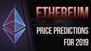 Ethereum price predictions for 2019