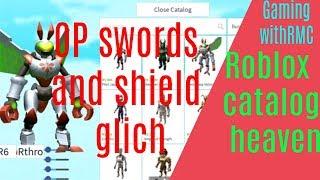 Roblox catalog heaven OP swords and shield glich