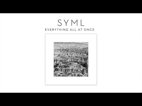 SYML – Everything All At Once