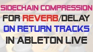 Sidechain Compression on Return Channel - Ableton Live Tip