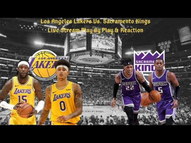 Los Angeles Lakers Vs. Sacramento Kings Live Play By Play & Reaction