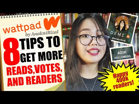 8 TIPS TO GET MORE READS, VOTES, & READERS ON WATTPAD by AnakniRizal |
