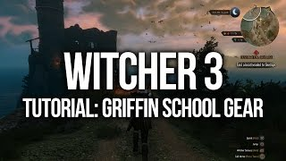 Witcher 3 Tutorial - Griffin School Gear Quest