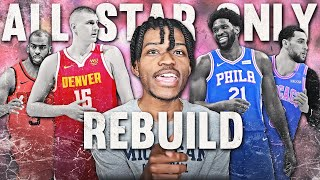 THE ALL STAR ONLY REBUILDING CHALLENGE IN NBA 2K21