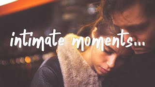 Play intimate moments