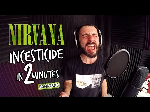 Nirvana - Incesticide in 2 Minutes - Domstang [HD]