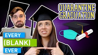 Every Quarantine Graduation Ever