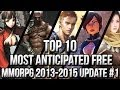 Top 10 Most Anticipated Free MMORPG Games 2013~2015 | Update #1