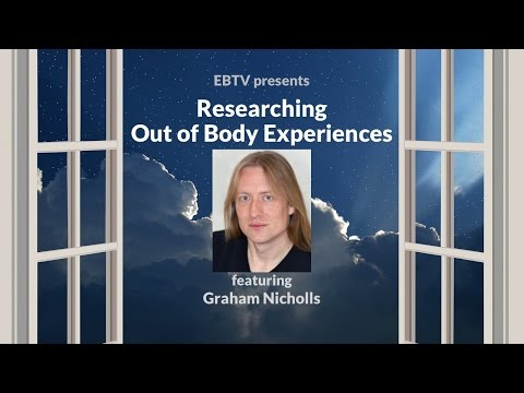 Evidence for Out-of-Body Experiences (OBEs) with Graham Nicholls