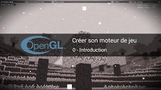 Créer son moteur de jeu avec OpenGL - 0 - Introduction