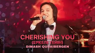 Dimash Kudaibergen - Cherishing You