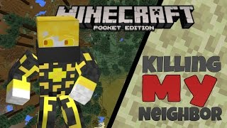 [MCPE] - KILLING MY NEIGHBOR!! - Mod Showcase/Roleplay