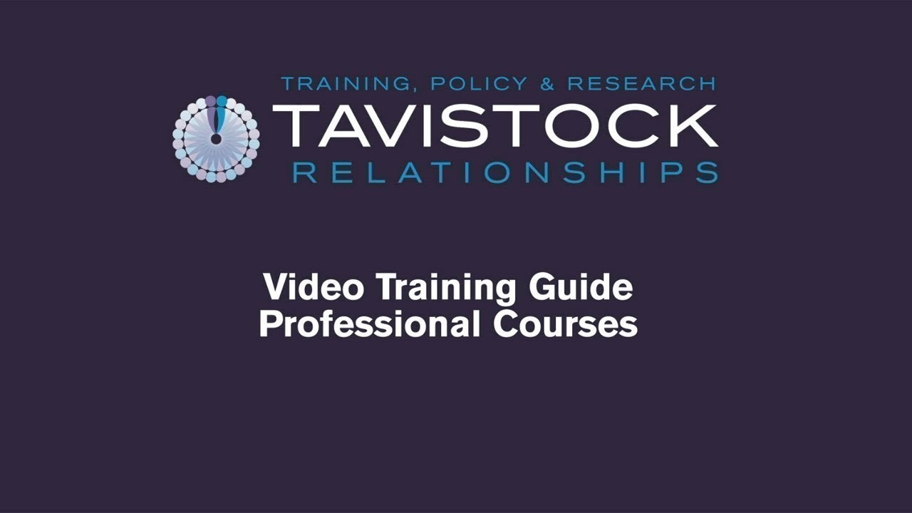 Tavistock Relationships Video Training Guide