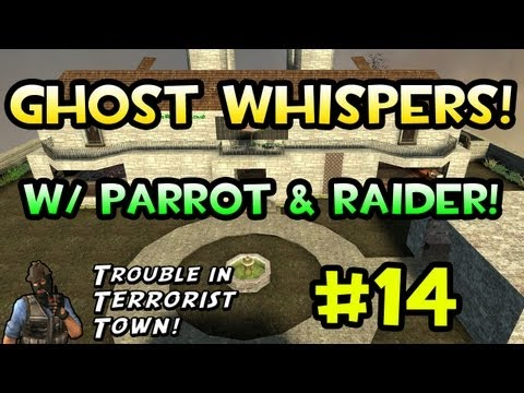 Ghost Whispers! (Trouble in Terrorist Town w/ Parrot & Raider)