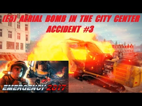 Emergency 2017 Gameplay: Minor Emergencies + Aerial Bomb In The City Center Accident Mission #3 (E5)