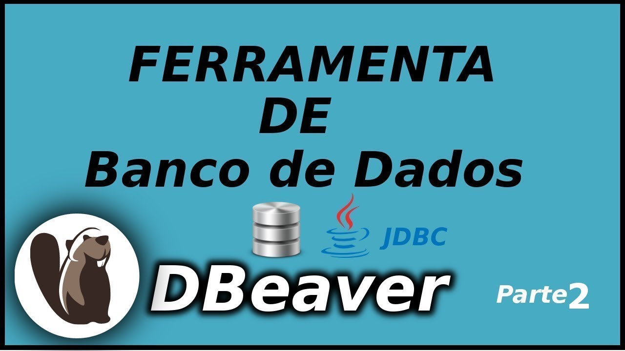 Gerenciando Banco de Dados MySQL com DBeaver