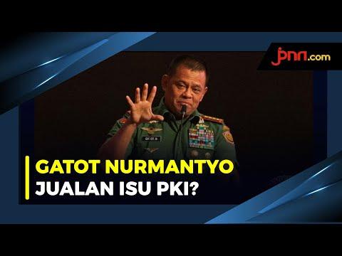 Gatot Nurmabtyo Bikin Gaduh Dengan Isu PKI Untuk Pilpres 2024?