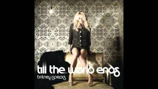 Britney Spears - Till the World Ends - Official Instrumental
