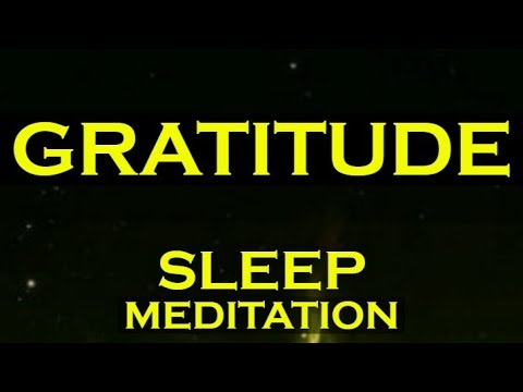 Manifest Anything with Gratitude ~ GRATEFUL SLEEP MEDITATION
