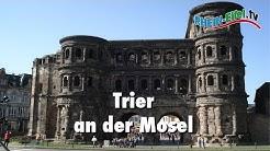 Trier | Stadt, Dom, Sehenswürdigkeiten | Rhein-Eifel.TV