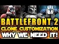 Star Wars Battlefront 2 2017 Clone Trooper Customization and Why The Clone Wars Needs It