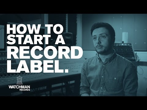 How To Start A Record Label // Watchman Records