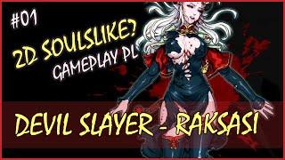 Zagrajmy w Devil Slayer - Raksasi #01 - SOULSY W 2D? - GAMEPLAY PL!