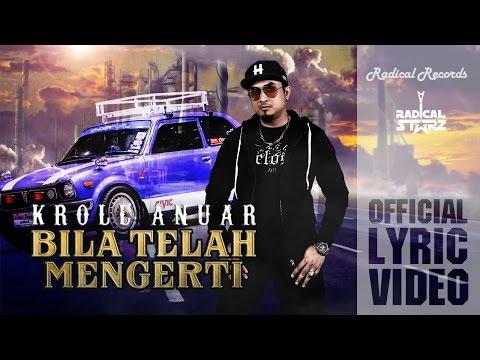 Kroll Anuar | Bila Telah Mengerti (Official Lyric Video)