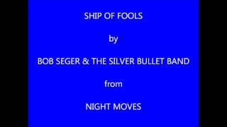 Bob Seger & The Silver Bullet Band Ship Of Fools