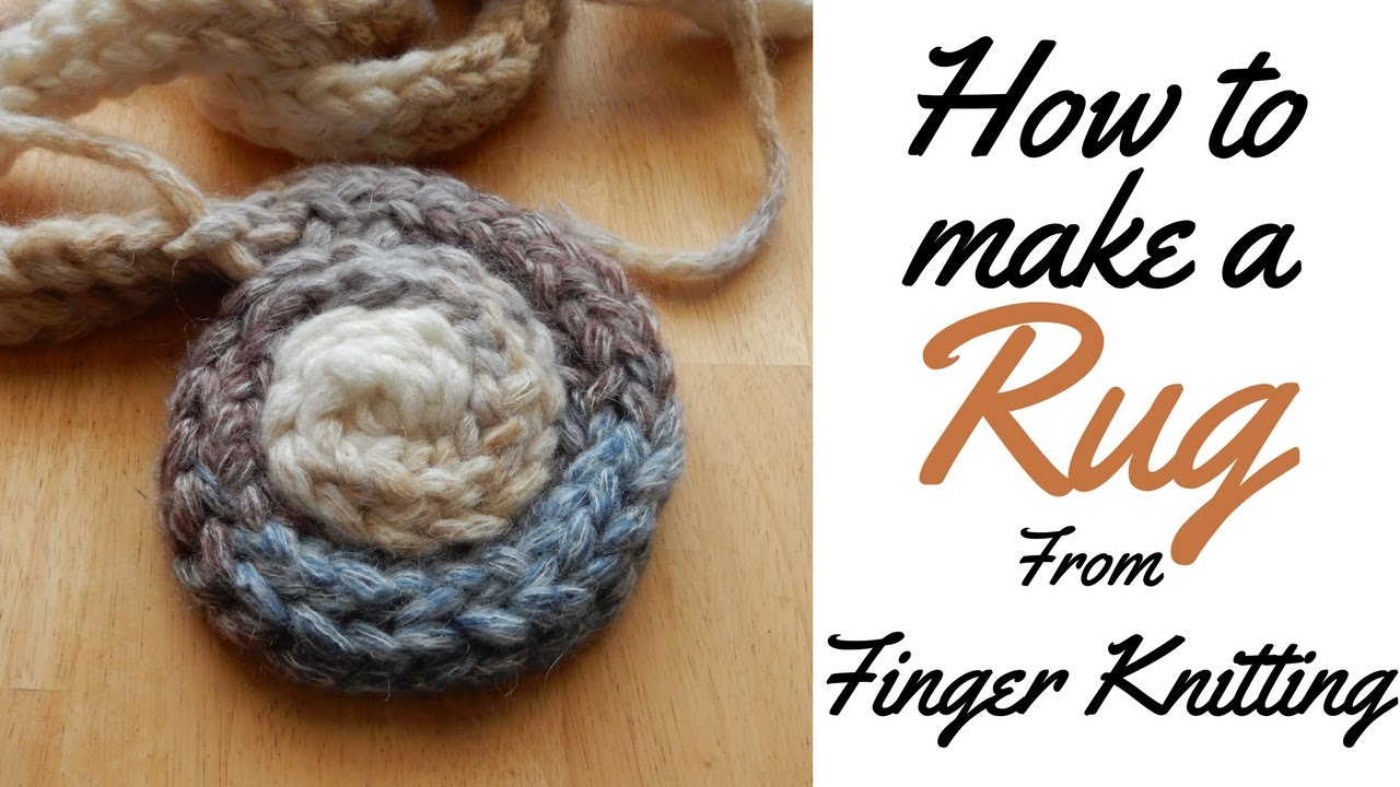 HOW TO FINGER KNIT A RUG/MAT TUTORIAL - FINGER KNIT / LACING / RUG ...